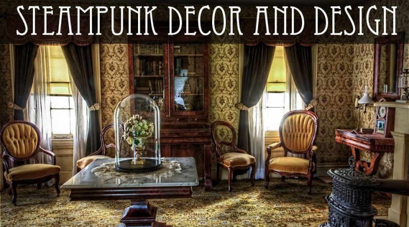 Steampunk decor and design