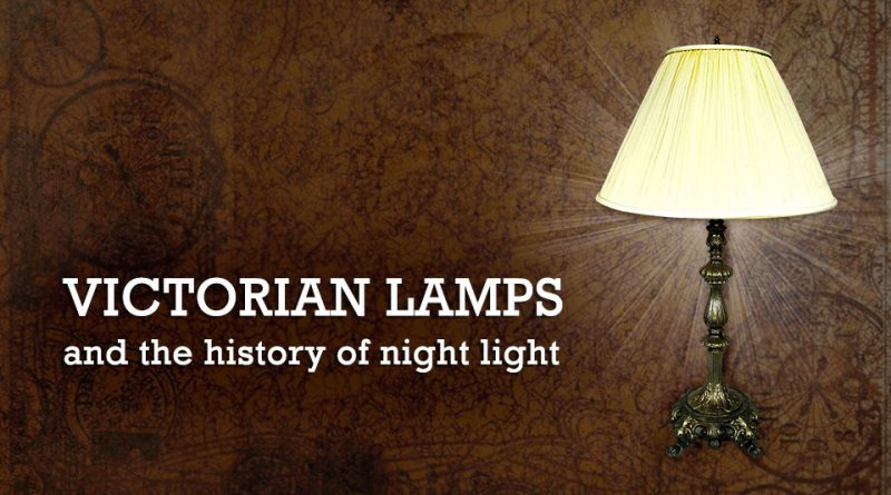 Victorian lamps and the history of night light